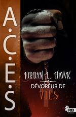 Dévoreur de vies  - Jordan L. Hawk