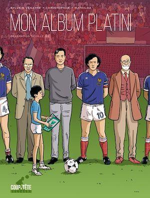 Mon album Platini : génération Séville 1982