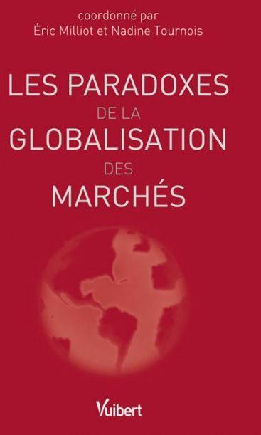 Les Paradoxes De La Globalisation Des Marches