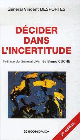 Decider Dans L'Incertitude (2eme Edition)