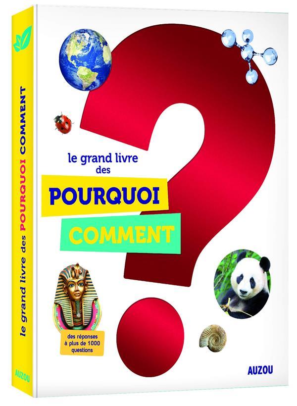 LE GRAND LIVRE DES POURQUOI COMMENT (NOUVELLE EDITION 2018) PATRICK DAVID