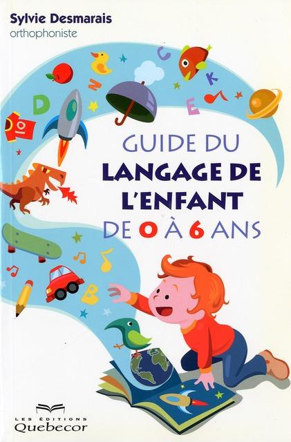 Guide du langage de l'enfant de 0 à 6 ans