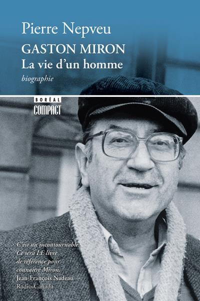 Gaston Miron ; la vie d'un homme