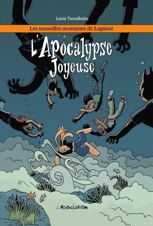 Les nouvelles aventures de Lapinot T.5 ; l'apocalypse joyeuse