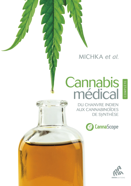 Cannabis médical ; édition complète