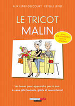 Vente Livre Numérique : Le tricot, c'est malin  - Estelle Lefief - Alix Lefief-Delcourt