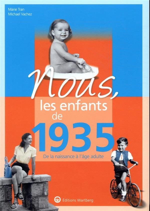 NOUS, LES ENFANTS DE  -  1935  -  DE LA NAISSANCE A L'AGE ADULTE