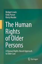 The Human Rights of Older Persons  - Kelly Purser - Bridget Lewis - Kirsty Mackie