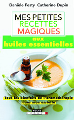 Vente EBooks : Mes petites recettes magiques aux huiles essentielles  - Catherine Dupin - Danièle Festy