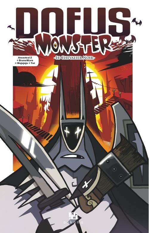 Dofus - Monster T.3 ; le chevalier noir  - Tot  - Ancestral Z  - Mojojojo  - Brunowaro