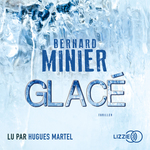 Vente AudioBook : Glacé  - Bernard Minier