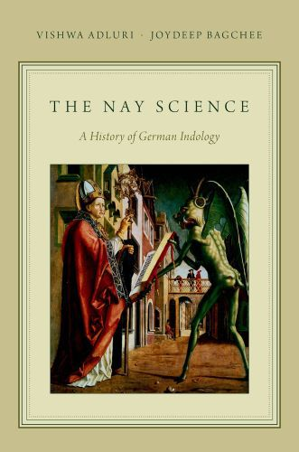 The Nay Science: A History of German Indology