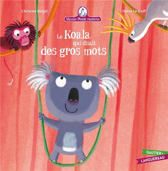 Mamie Poule raconte t.10 ; le koala qui disait des gros mots