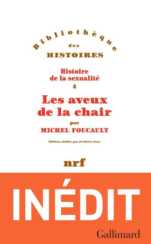 Histoire de la sexualité (Tome 4) - Les aveux de la chair  - Michel Foucault