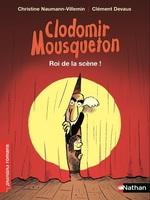 Vente EBooks : Clodomir Mousqueton : Roi de la scène !  - Christine Naumann-Villemin