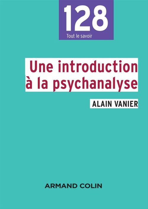 Vente EBooks : Une introduction à la psychanalyse  - Alain VANIER