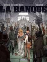 Vente Livre Numérique : La Banque - Tome 1 - 1815-1848 - 1ère génération  - Pierre Boisserie