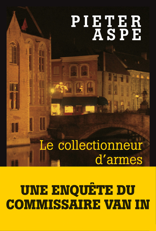 Vente E-Book :                                    Le Collectionneur d'armes - Pieter Aspe