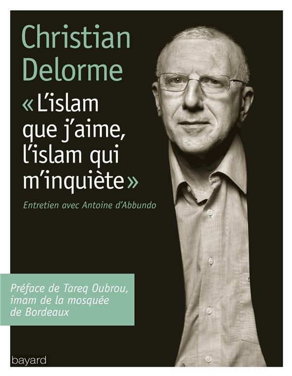 L'Islam que j'aime, l'Islam qui m'inquiète