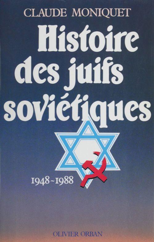 Histoire des juifs soviétiques  - Moniquet/C  - Claude Moniquet