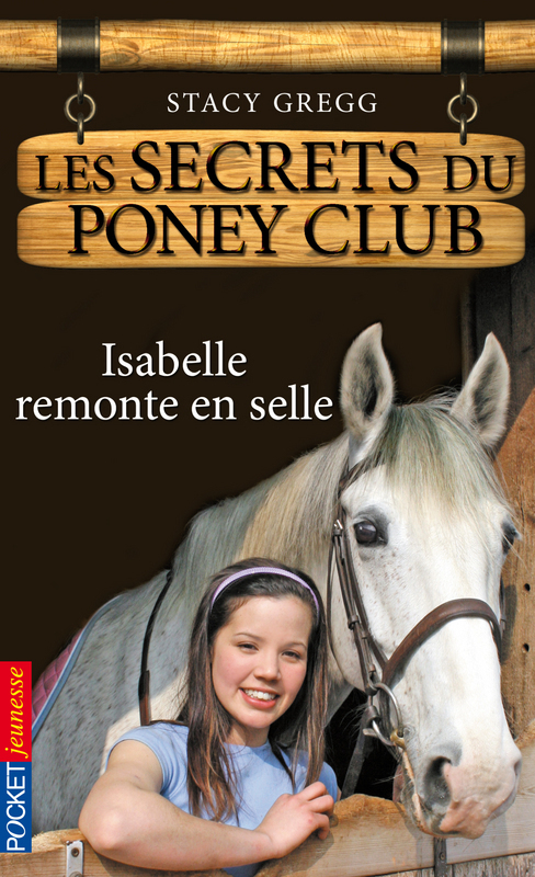 Les secrets du poney-club t.1 ; Isabelle remonte en selle