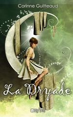 Vente Livre Numérique : La Dryade  - Corinne Guitteaud - Anthony Boulanger