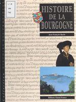 Histoire de la Bourgogne  - Jean-Francois Bazin