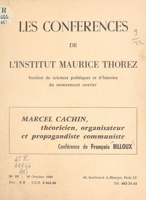 Marcel Cachin, théoricien, organisateur et propagandiste communiste