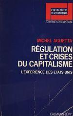 Vente Livre Numérique : Régulation et crises du capitalisme  - Michel Aglietta