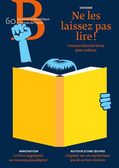 REVUE DE LA BNF 60 : NE LES LAISSEZ PAS LIRE !