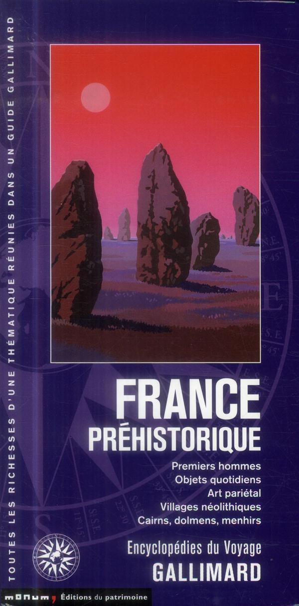 La France préhistorique ; premiers hommes, objets quotidiens, art pariétal, villages néolitiques, cairns, dolmens, menhirs