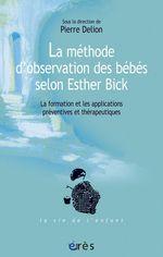 Vente EBooks : La méthode d'observation des bébés selon Esther Bick  - Pierre DELION