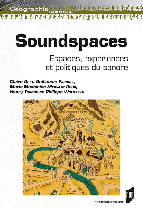Soundspaces ; espaces, expériences et politiques du sonore