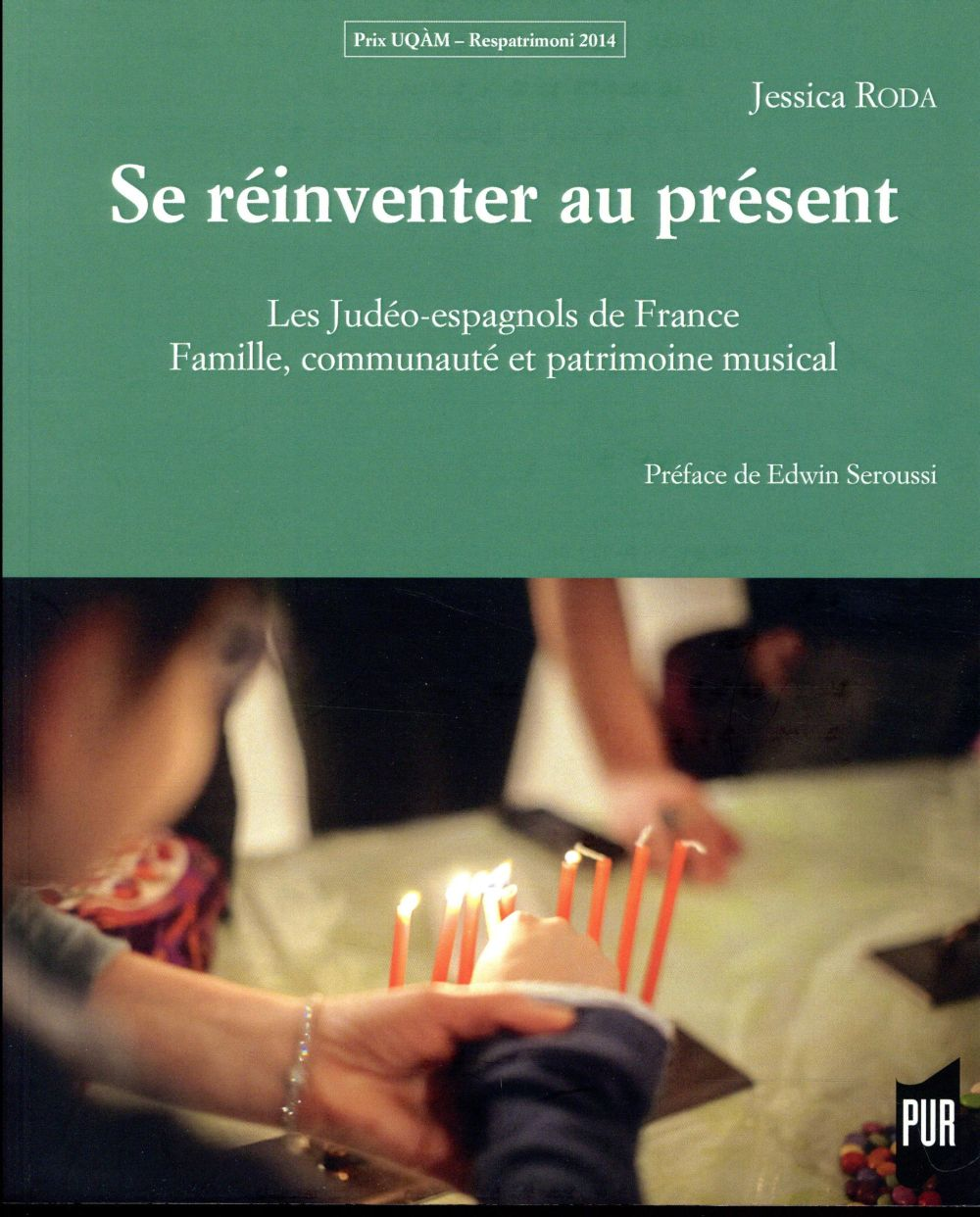 Se réinventer au présent ; les Judéo-espagnols de France ; famille, communauté et patrimoine musical