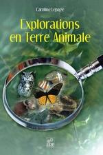 Vente Livre Numérique : Explorations en Terre Animale  - Caroline Lepage