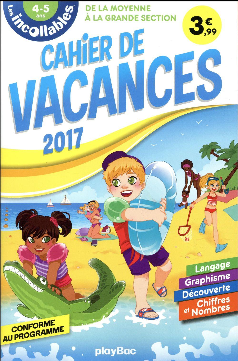 Les Incollables ; Cahier De Vacances ; De La Ms A La Gs (Edition 2017)