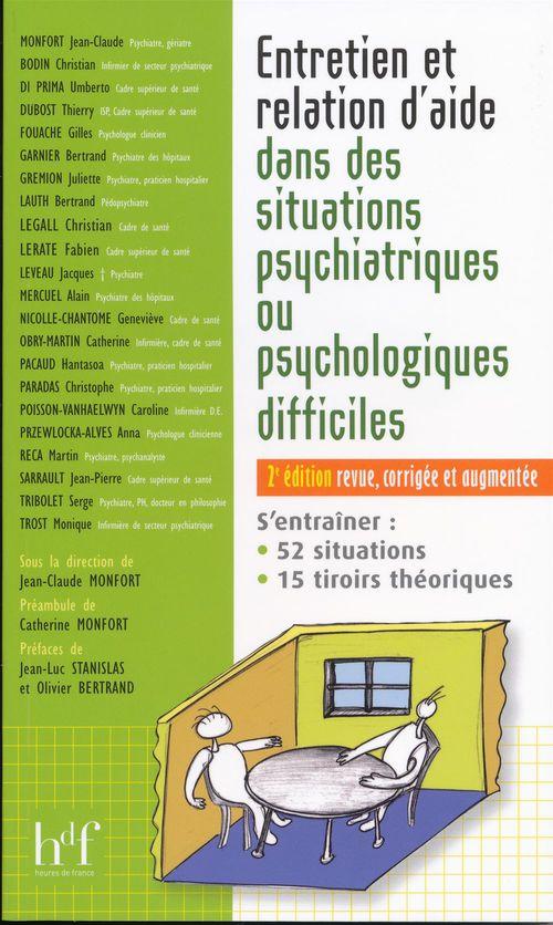 Entretien et relation d'aide dans les situations psychiatriques ou psychologiques difficiles. 2 ed.