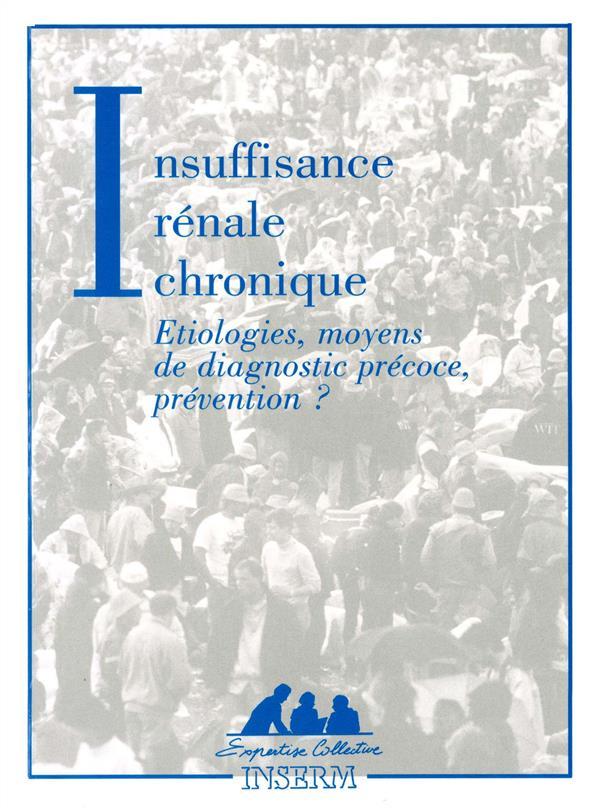 Insuffisance rénale chronique ; étiologie, moyens de diagnostic précoce, prévention ?