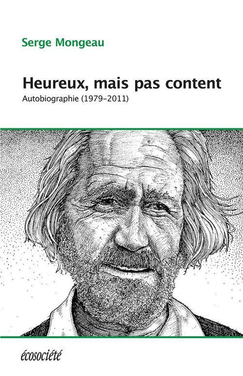 Heureux, mais pas content ; autobiographie (1979-2012)