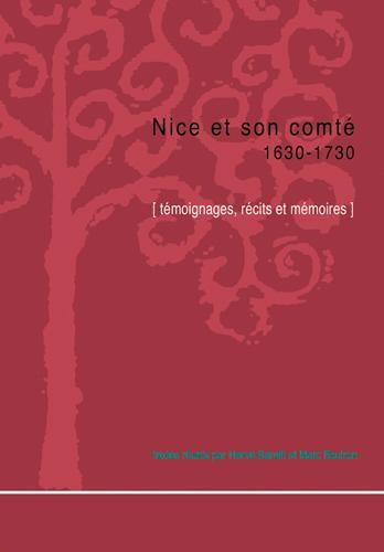 Nice et son comté 1630-1730 ; témoignages, récits et mémoires