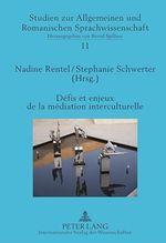 Défis et enjeux de la médiation interculturelle  - Stéphanie Schwerter - Nadine Rentel