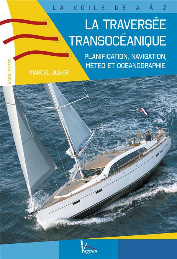 La traversée transocéanique ; planification, routes, météo et océanographie ; niveau expert