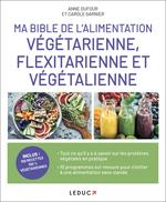 Vente Livre Numérique : Ma bible de l'alimentation végétarienne, flexitarienne et végétalienne  - Carole GARNIER - Anne Dufour