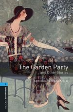 The Garden Party and Other Stories Level 5 Oxford Bookworms Library  - Katherine Mansfield