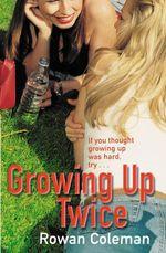 Vente EBooks : Growing Up Twice  - Rowan Coleman