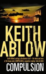 Compulsion  - Ablow Keith