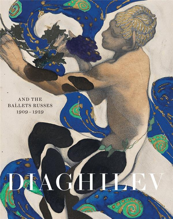 Diaghilev and the golden age of the ballets russes 1909-1929 /anglais