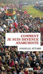 Couverture de Comment Je Suis Devenue Anarchiste