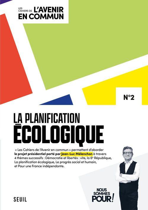Les cahiers de l'avenir en commun n 2. la planification ecologique