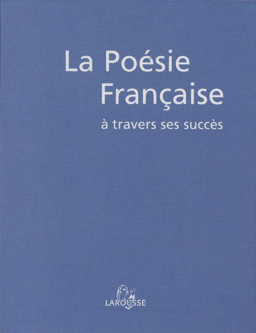 La poesie francaise a travers ses succes